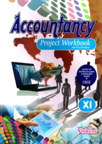 ACCOUNTANCY PROJECT WORKBOOK, Class 11th, With Viva Questions, As per the Revised Syllabus