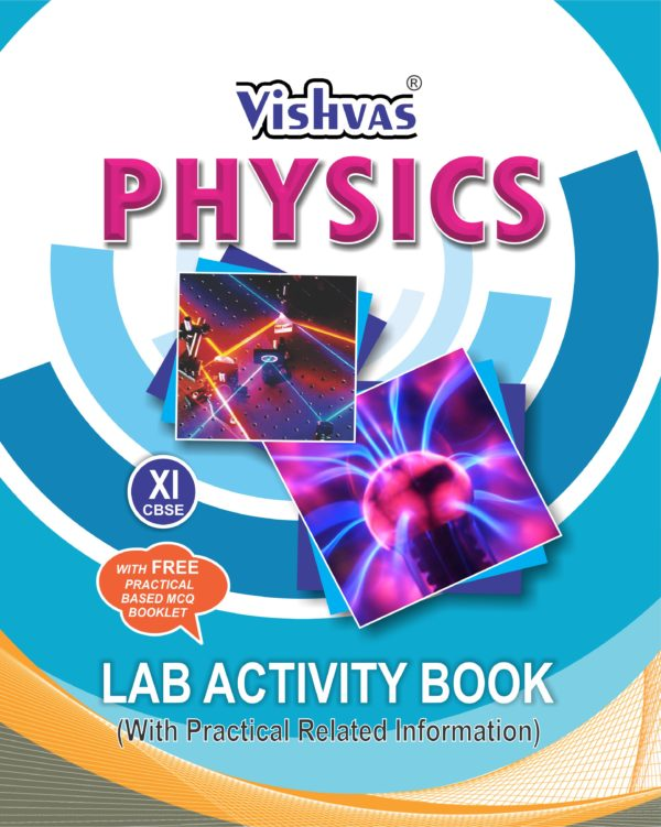 CBSE-2019-PHYSICS LAB ACTIVITY BOOK ,Class-XI, (With Practical Related Information)Hardcover With Free Practical Based MCQ Booklet-Revised Syllabus Issued By CBSE-vishvasbooks