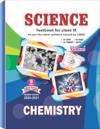 SCIENCE (CHEMISTRY)TEXTBOOK FOR CLASS-IX, AS PER REVISED SYLLABUS ISSUED BY CBSE-2020-21