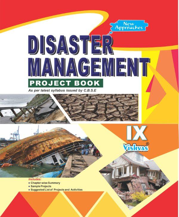 DISASTER MANAGEMENT PROJECT BOOK, Class-IX-CBSE-2017-18