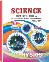 SCIENCE (PHYSICS) TEXTBOOK FOR CLASS-IX, AS PER REVISED SYLLABUS ISSUED BY CBSE-2020-21