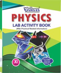 PHYSICS LAB ACTIVITY BOOK CLASS-XI-HARDCOVER-CBSE-2018-19-VISHVASBOOKS