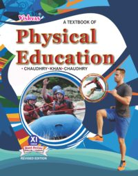 Physical Education, Class-XI, Textbook, As Per Latest Syllabus Issued by CBSE-2017