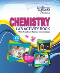 CHEMISTRY LAB ACIVITY BOOK,PREMIUM EDITION( With FREE Practical Based MCQ & Practical Notebook) Set of 3 Books 10+2, 2017