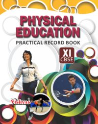 PHYSICAL EDUCATION PRACTICAL RECORD BOOK-CLASS-XI-CBSE-2019-20