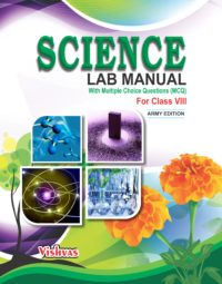 SCIENCE LAB MANUAL (With MCQ) CLASS-VIII-ARMY EDITION.-VISHVASBOOKS