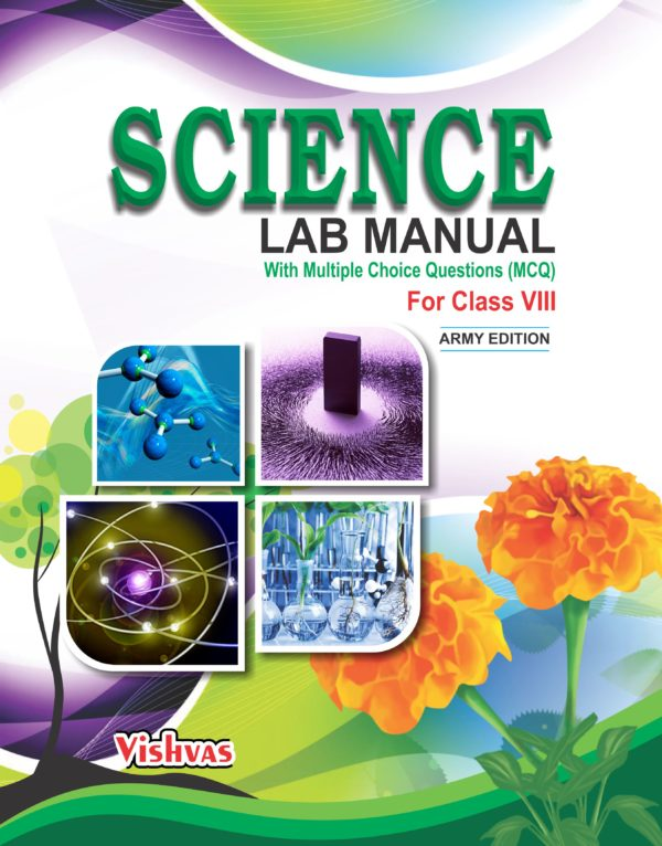 SCIENCE LAB MANUAL (With MCQ) CLASS-VIII-ARMY EDITION.-VISHVASBOOKS