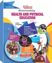 Mainstreaming Health And Physical Education (Text Cum Reference Book) for IX to XII Classes (Combined Book)-CBSE-2018-19